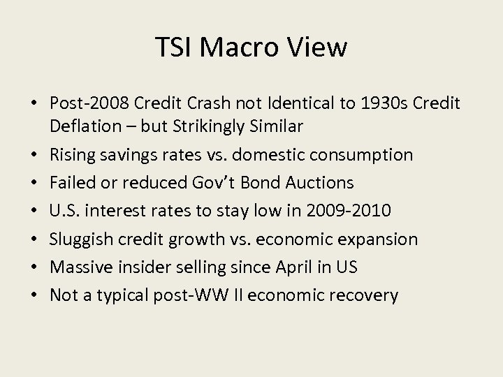 TSI Macro View • Post-2008 Credit Crash not Identical to 1930 s Credit Deflation