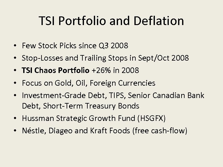 TSI Portfolio and Deflation Few Stock Picks since Q 3 2008 Stop-Losses and Trailing