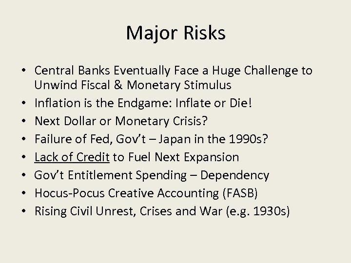 Major Risks • Central Banks Eventually Face a Huge Challenge to Unwind Fiscal &