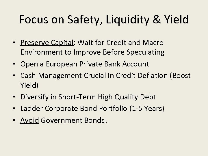 Focus on Safety, Liquidity & Yield • Preserve Capital: Wait for Credit and Macro