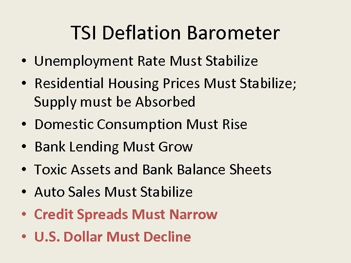 TSI Deflation Barometer • Unemployment Rate Must Stabilize • Residential Housing Prices Must Stabilize;