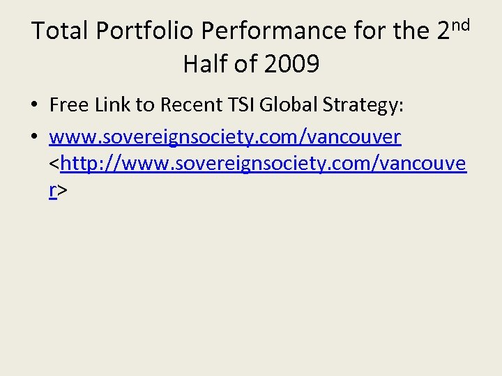 Total Portfolio Performance for the 2 nd Half of 2009 • Free Link to