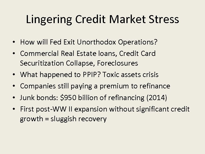 Lingering Credit Market Stress • How will Fed Exit Unorthodox Operations? • Commercial Real
