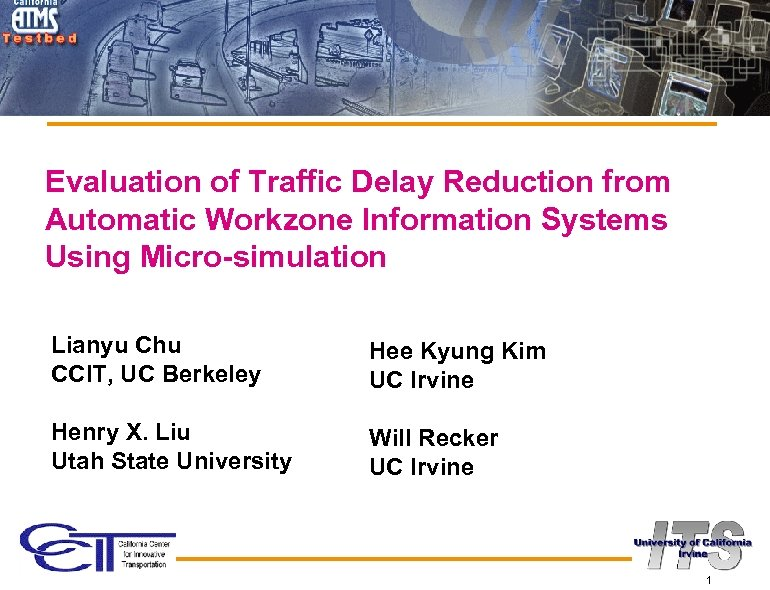 Evaluation of Traffic Delay Reduction from Automatic Workzone Information Systems Using Micro-simulation Lianyu Chu