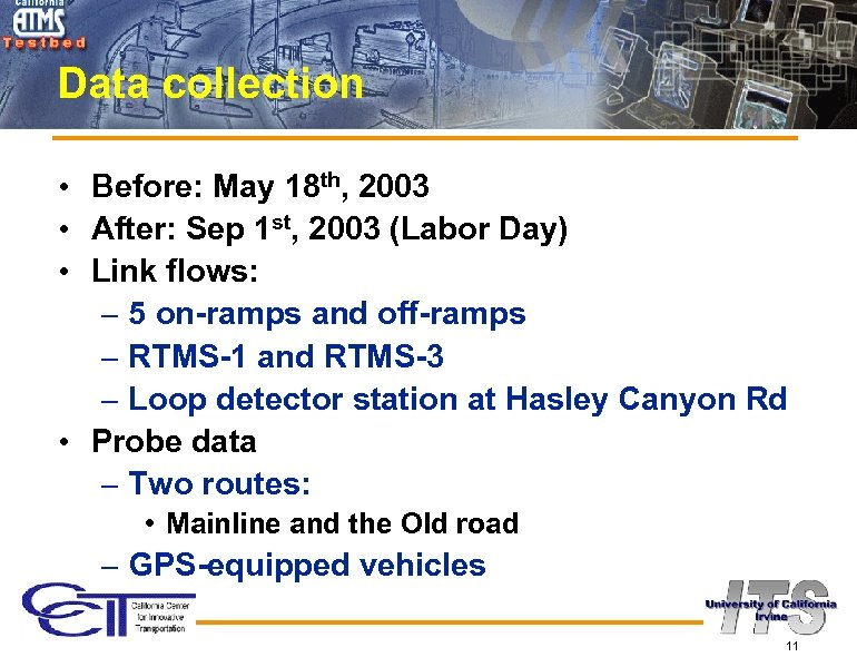 Data collection • Before: May 18 th, 2003 • After: Sep 1 st, 2003