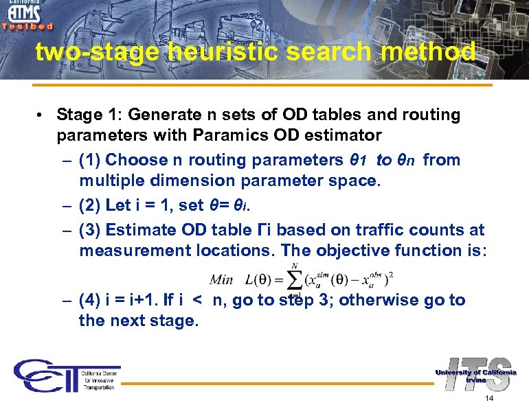 two-stage heuristic search method • Stage 1: Generate n sets of OD tables and