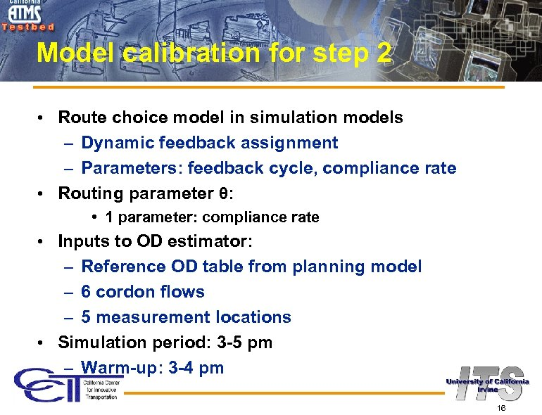 Model calibration for step 2 • Route choice model in simulation models – Dynamic