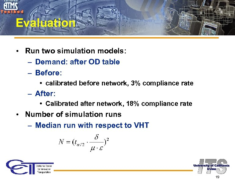 Evaluation • Run two simulation models: – Demand: after OD table – Before: •