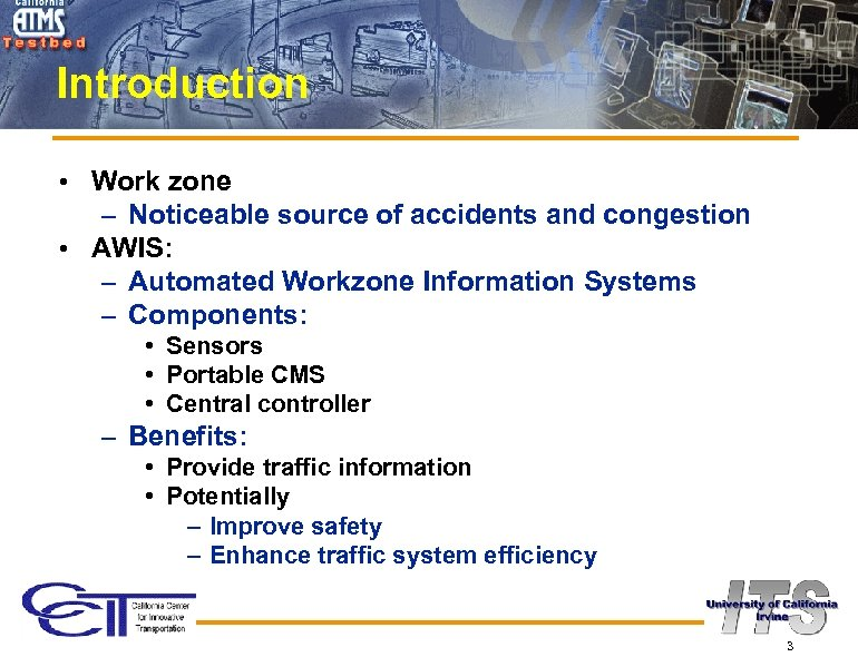 Introduction • Work zone – Noticeable source of accidents and congestion • AWIS: –