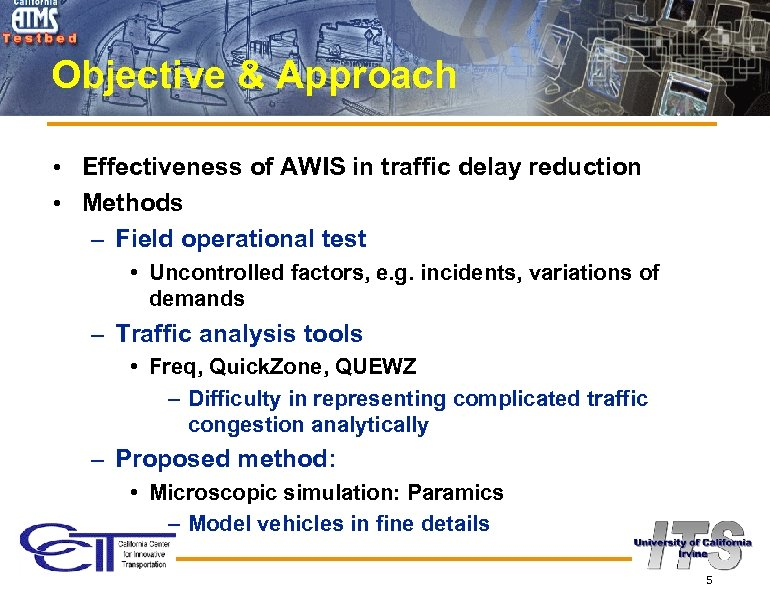 Objective & Approach • Effectiveness of AWIS in traffic delay reduction • Methods –