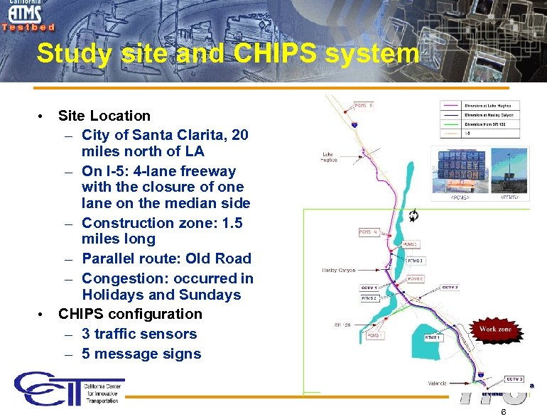 Study site and CHIPS system • • Site Location – City of Santa Clarita,