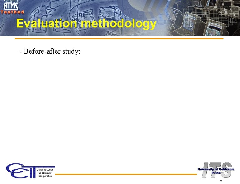 Evaluation methodology - Before-after study: 8