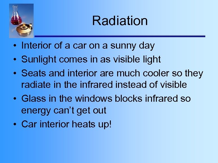 Radiation • Interior of a car on a sunny day • Sunlight comes in