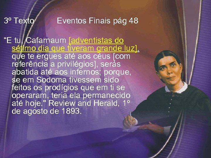"""3º Texto Eventos Finais pág 48 """"E tu, Cafarnaum [adventistas do sétimo dia"""