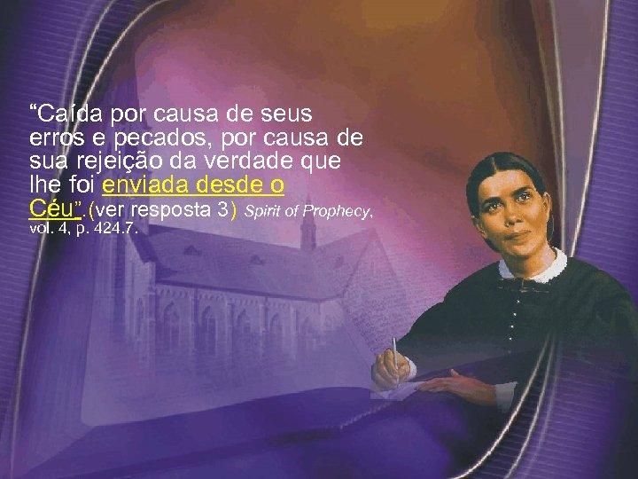 """""""Caída por causa de seus erros e pecados, por causa de sua rejeição da"""
