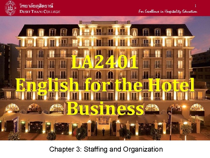1 LA 2401 English for the Hotel Business Chapter 3: Staffing and Organization