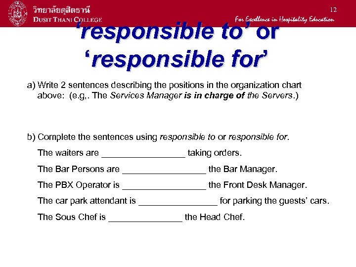 12 'responsible to' or 'responsible for' a) Write 2 sentences describing the positions in