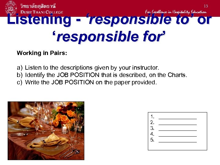 13 Listening - 'responsible to' or 'responsible for' Working in Pairs: a) Listen to