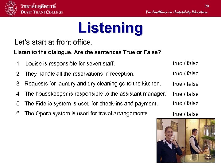 20 Listening Let's start at front office. Listen to the dialogue. Are the sentences