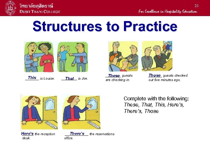 23 Structures to Practice This _______ is Louise. ____ is Joe. That ____ guests