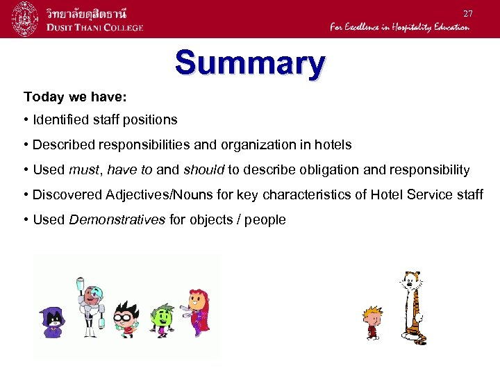 27 Summary Today we have: • Identified staff positions • Described responsibilities and organization