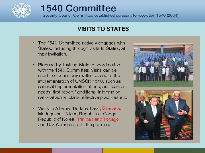 VISITS TO STATES • The 1540 Committee actively engages with States, including through visits
