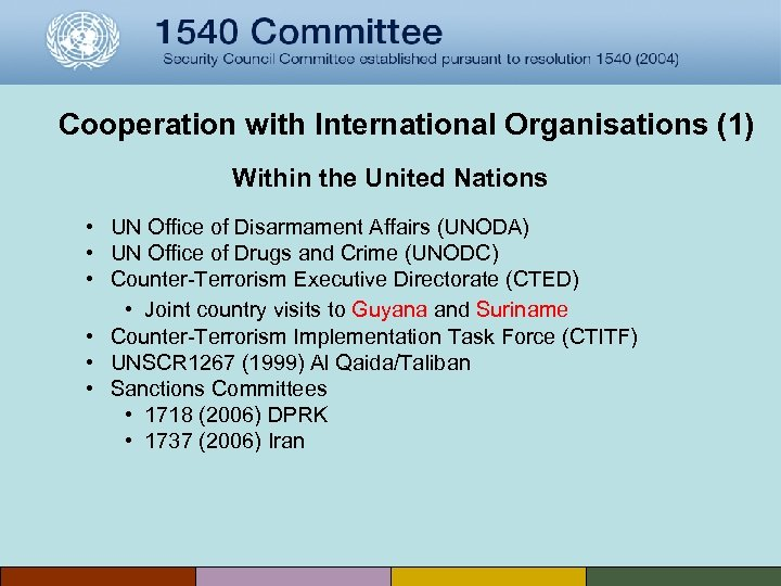 Cooperation with International Organisations (1) Within the United Nations • UN Office of Disarmament