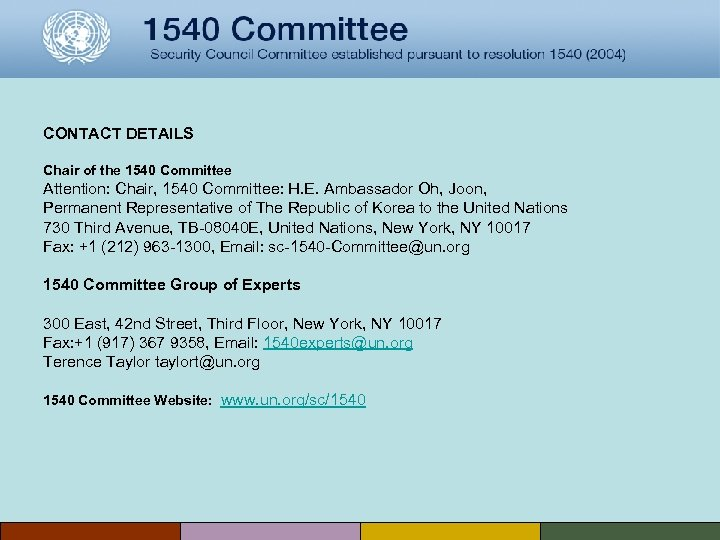 CONTACT DETAILS Chair of the 1540 Committee Attention: Chair, 1540 Committee: H. E. Ambassador