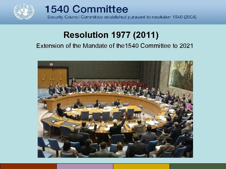 Resolution 1977 (2011) Extension of the Mandate of the 1540 Committee to 2021