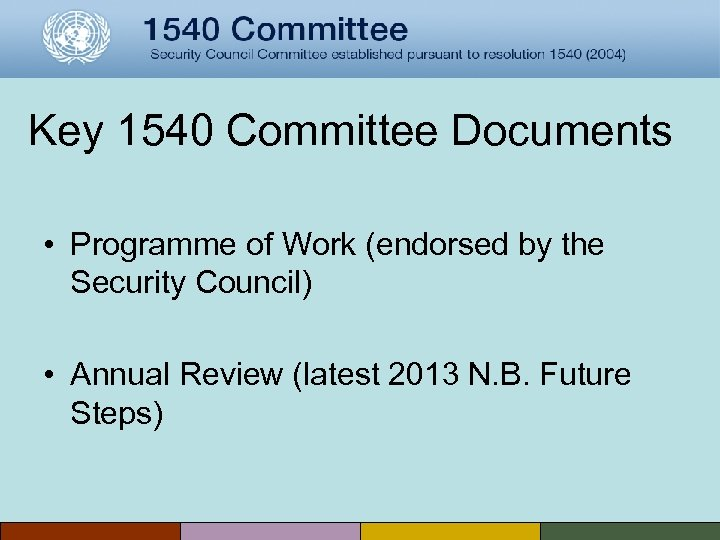 Key 1540 Committee Documents • Programme of Work (endorsed by the Security Council) •