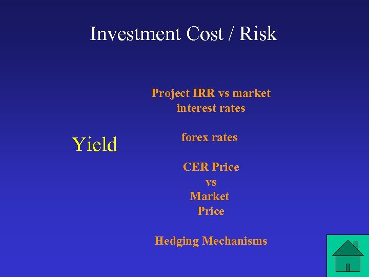 Investment Cost / Risk Project IRR vs market interest rates Yield forex rates CER