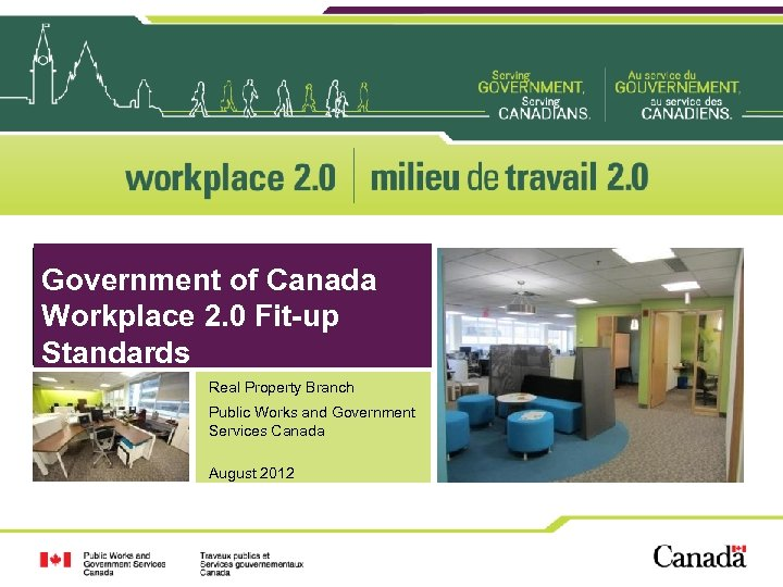 Government of Canada Workplace 2. 0 Fit-up Standards Real Property Branch Public Works and
