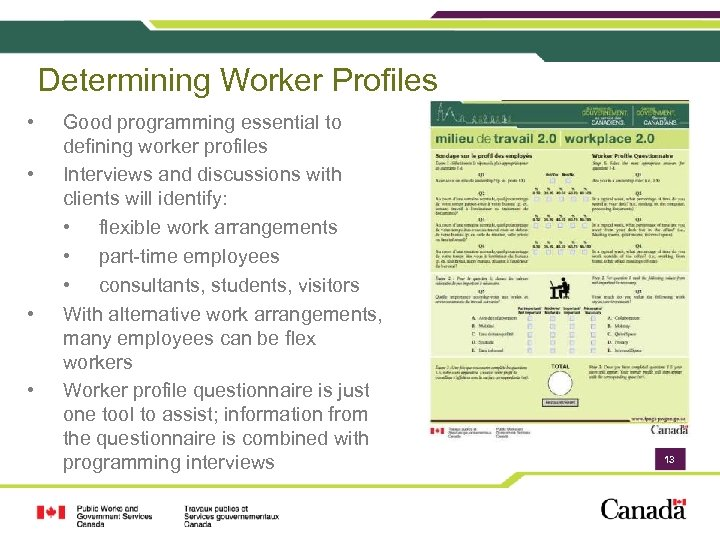 Determining Worker Profiles • • Good programming essential to defining worker profiles Interviews and