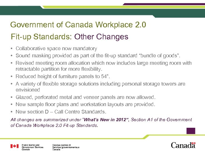 Government of Canada Workplace 2. 0 Fit-up Standards: Other Changes • Collaborative space now