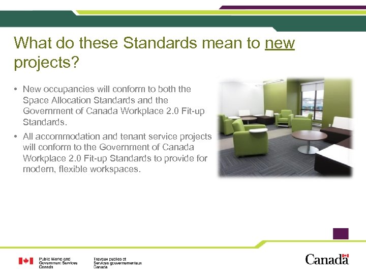 What do these Standards mean to new projects? • New occupancies will conform to