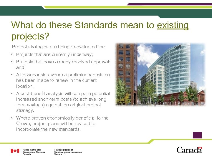 What do these Standards mean to existing projects? Project strategies are being re-evaluated for: