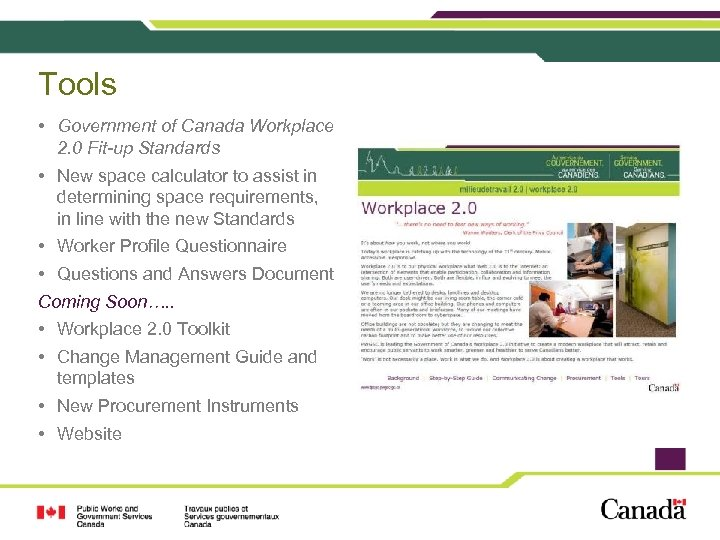 Tools • Government of Canada Workplace 2. 0 Fit-up Standards • New space calculator