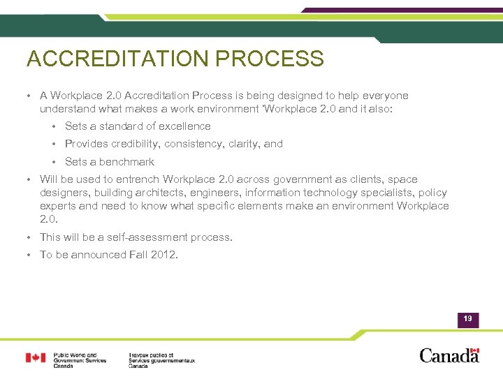 ACCREDITATION PROCESS • A Workplace 2. 0 Accreditation Process is being designed to help