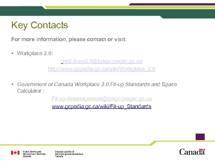Key Contacts For more information, please contact or visit: • Workplace 2. 0: mt