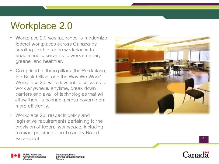Workplace 2. 0 • Workplace 2. 0 was launched to modernize federal workplaces across