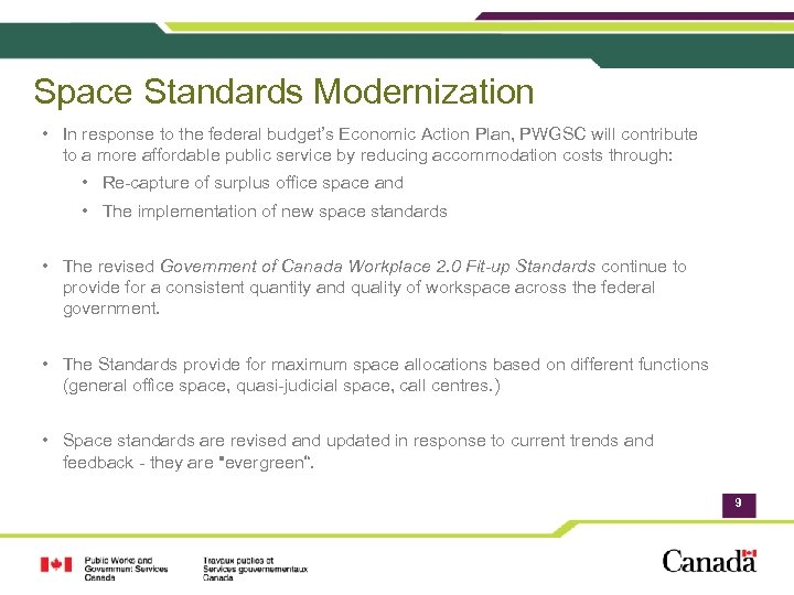 Space Standards Modernization • In response to the federal budget's Economic Action Plan, PWGSC