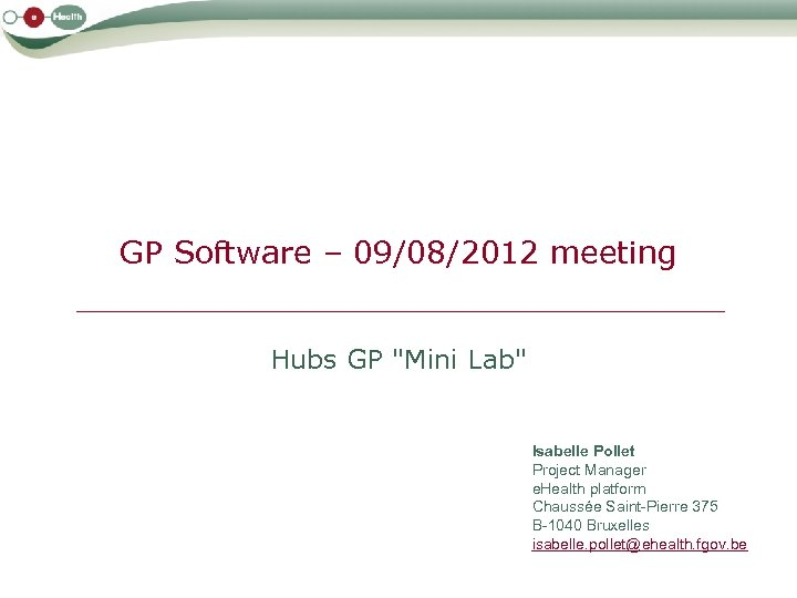 GP Software – 09/08/2012 meeting Hubs GP