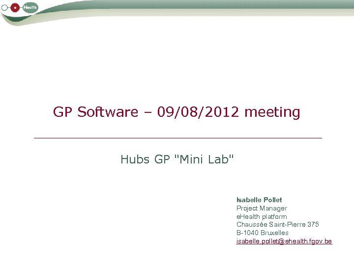GP Software – 09/08/2012 meeting Hubs GP
