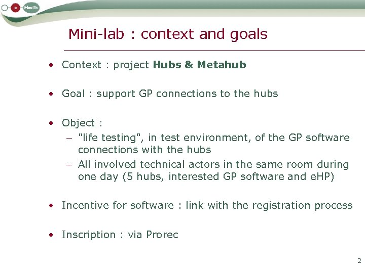 Mini-lab : context and goals • Context : project Hubs & Metahub • Goal
