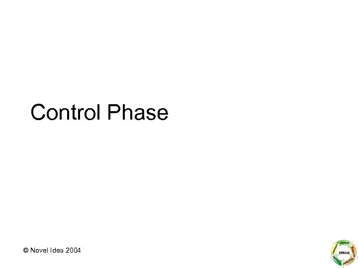 Control Phase © Novel Idea 2004