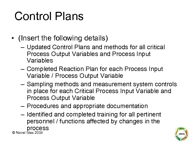 Control Plans • (Insert the following details) – Updated Control Plans and methods for