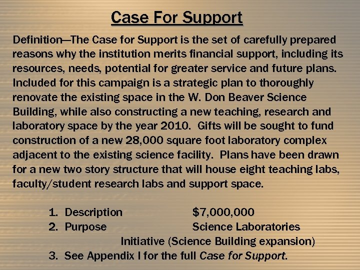 Case For Support Definition—The Case for Support is the set of carefully prepared reasons