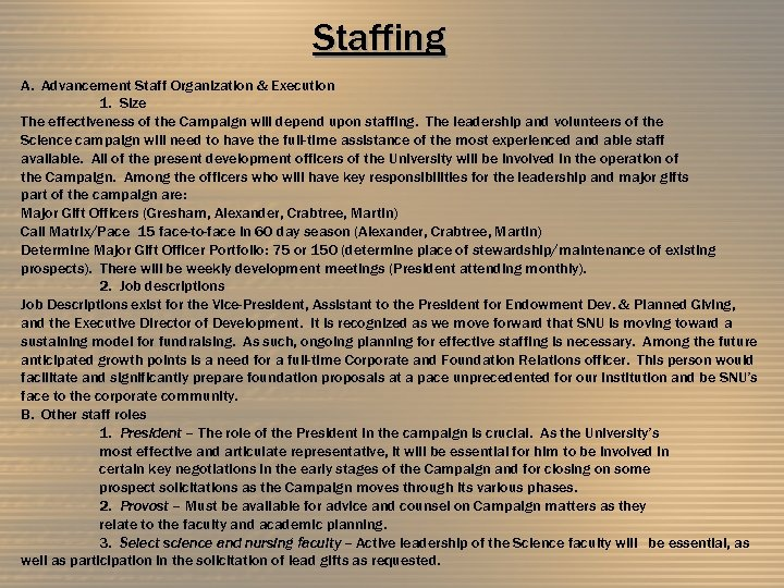 Staffing A. Advancement Staff Organization & Execution 1. Size The effectiveness of the Campaign