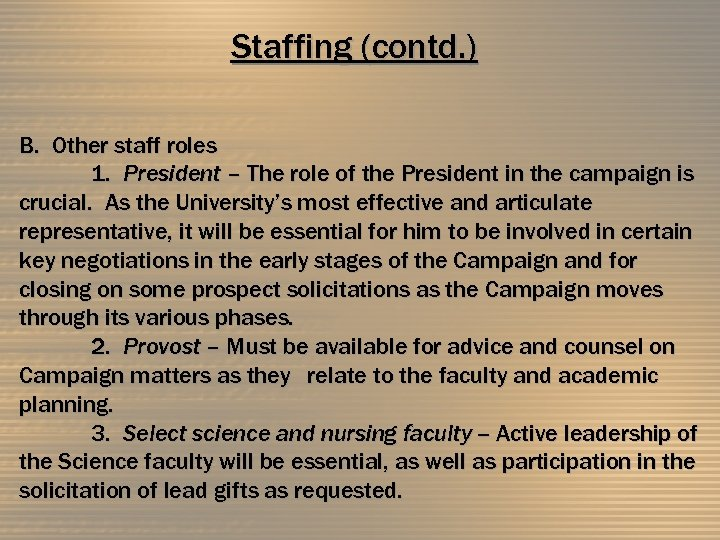 Staffing (contd. ) B. Other staff roles 1. President – The role of the