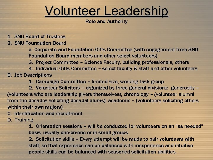 Volunteer Leadership Role and Authority 1. SNU Board of Trustees 2. SNU Foundation Board